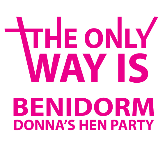 Hens party tshirt - The Only Way is Benidorm