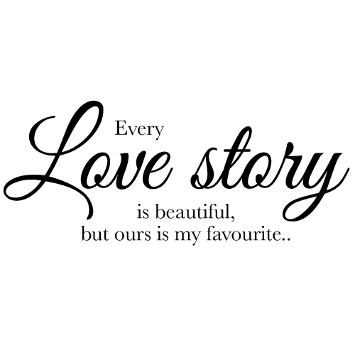 Wall decal - Every love story