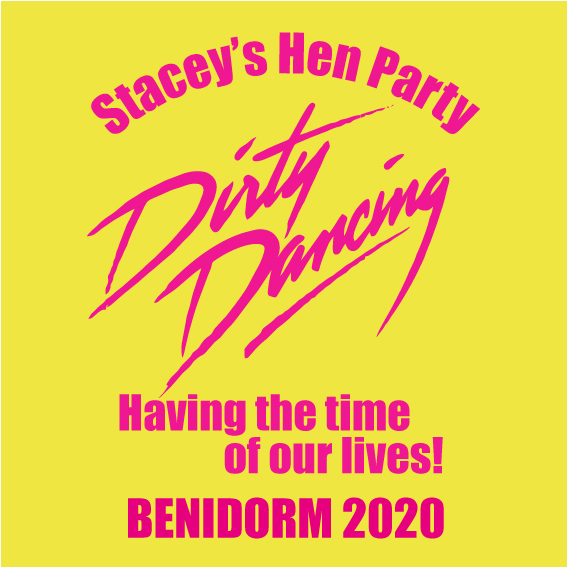Hens party tshirt - Dirty Dancing
